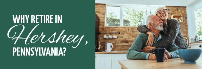 Benefits of Retiring in Hershey PA | Hershey Retirement